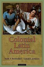 USED (GD) Colonial Latin America by Mark A. Burkholder