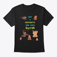 Just A Firefighter Who Loves Sloths Hanes Tagless Tee T-Shirt