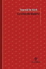 Journal/Carnet de Bord: Gestion du Diabète Journal de Bord : Registre, 100...