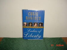 """COKIE ROBERTS """"Ladies of Liberty"""" Hc/SIGNED/1st Edition/Wm Morrow/FREE SHIP!"""