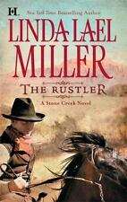 The Rustler (A Stone Creek Novel) by Miller, Linda Lael