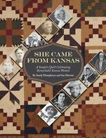 She Came From Kansas: A Sampler Quilt Celebrating Remarkable Kansas Women