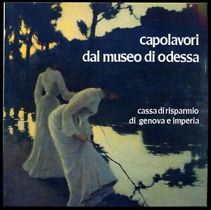 Capolavori al Museo di Odessa-CATALOGO Mostra 1988 Accademia Belle Arti Carige