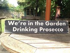 Prosecco Sign Party BBQ Garden Drinking Gift Pub Hotel Summer House Shed