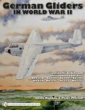 German Gliders in World War II: Luftwaffe Gliders and their Powered Variants