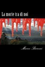 I Gialli: La Morte Tra Di Noi by Marco Baroni (2013, Paperback, Large Type)