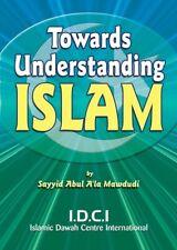 ISLAM: TOWARDS UNDERSTANDING ISLAM