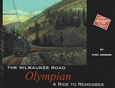 The Milwaukee Road OLYMPIAN: A Ride to Remember, '41 trip, Chicago - Tacoma, NEW