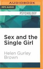 Sex and the Single Girl : The Unmarried Women's Guide to Men by Helen Gurley...