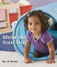 Show Me Your Day by J. A. Barnes (2016, Board Book)