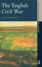 'THE ENGLISH CIVIL WAR, 1640-49 (SEMINAR STUDIES IN HISTORY)' MARTYN BENNETT Pa