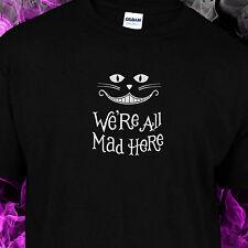Alice In Wonder Land wurden All Mad Here-Cheshire Cat Tshirt s-2xl