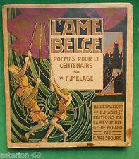 L'AME BELGE POEMES POUR LE CENTENAIRE 1930 F MELAGE ILLS F MABIN BELGIQUE