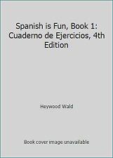Spanish is Fun, Book 1: Cuaderno de Ejercicios, 4th Edition by Heywood Wald