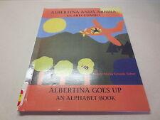 Albertina Anda Arriba: El Abecedario : Albertina Goes Up: An Alphabet Book by...