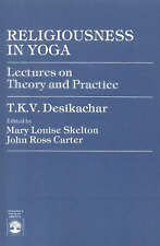 Religiousness in Yoga: Lectures on Theory and Practice by T. K.V. Desikachar