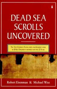 The Dead Sea Scrolls Uncovered : The First Complete Translation and...