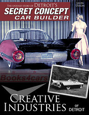 CREATIVE INDUSTRIES BOOK DETROIT CAR BUILDER CONCEPT SECRET SHOW DIXON