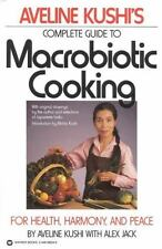 Aveline Kushi's Complete Guide to Macrobiotic Cooking: For Health