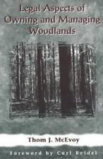 Legal Aspects of Owning and Managing Woodlands McEvoy, Thomas J. Paperback