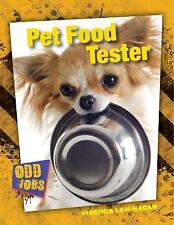 Odd Jobs: Pet Food Tester by Virginia Loh-Hagan (2016, Paperback)