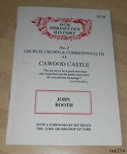 Church,Crown & Commonwealth at Cawood Castle-John Booth-Our Forgotten History #2