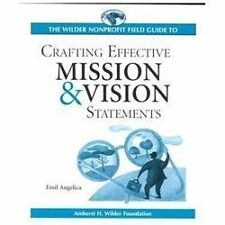 The Fieldstone Alliance Nonprofit Guide to Crafting Effective Mission and Vision