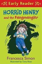 HORRID HENRY AND THE FANGMANGLER Early Reader / FRANCESCA SIMON 9781444016062