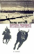 Sipping Whiskey in a Shallow Grave-ExLibrary