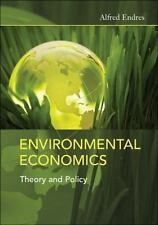 Environmental Economics: Theory and Policy by Alfred Endres