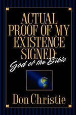 NEW Actual Proof of My Existence signed: God of the Bible by Don Christie