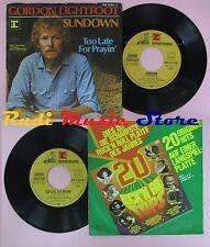 LP 45 7'' GORDON LIGHTFOOT Sundown Too late for prayin 1974 germany no cd mc dvd