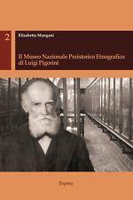 9788898244348 Il museo nazionale preistorico etnografico di Luigi Pigorini - Eli