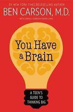 You Have a Brain: A Teen's Guide to T.H.I.N.K. B.I.G., Carson  M.D., Ben, Lewis,