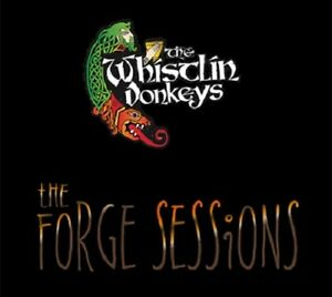 Whistlin' Donkeys – The Forge Sessions CD 2020