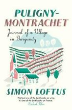 Puligny-Montrachet Journal of a Village in Burgundy 9781911547488 | Brand New