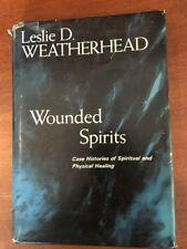 Wounded Spirits by Leslie D. Weatherhead 1962: Case studies RARE (First edition)
