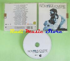 CD NON TI MUOVERE compilation 2004 TOTO COTUGNO LUCIO GODOY NINO BUONOCORE (C33)