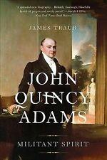 John Quincy Adams Biography Militant Spirit Book by James Traub (2017 Paperback)