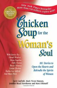 Chicken Soup for the Woman's Soul: 101 Stories to Open the Heart and Rekindle t