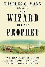 THE WIZARD AND THE PROPHET: Two Remarkable Scientists and Their Dueling Visions