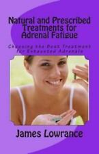 Natural and Prescribed Treatments for Adrenal Fatigue : Choosing the Best...