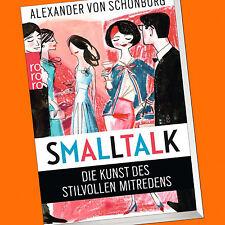 ALEXANDER VON SCHÖNBURG   SMALLTALK   Die Kunst  des stilvollen Mitredens (Buch)
