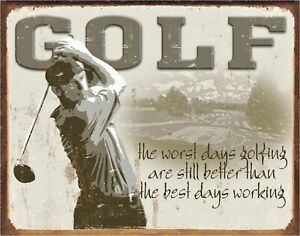 Worst Days Golfing Better Than Best Days Working Metal Sign Sports New Repro USA
