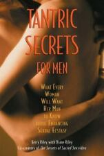 New, Tantric Secrets for Men: What Every Woman Will Want Her Man to Know about E