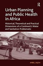 Urban Planning and Public Health in Africa: Historical, Theoretical and Practica