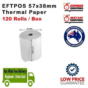 120 Rolls 57x38mm Thermal Roll EFTPOS Cash EXPRESS SHIPPING