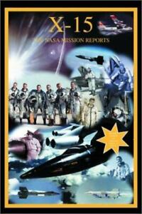 X-15: The NASA Mission Reports: Apogee Books Space Series 13
