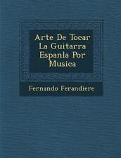 Arte de Tocar La Guitarra Espan La Por Musica (Paperback or Softback)