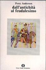 DALL'ANTICHITA' AL FEUDALESIMO PERRY ANDERSON 1978  MONDADORI (WA950)